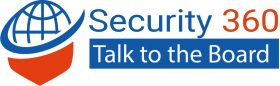 Security 360- Talk to the Board 2019