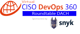 Virtual Roundtable: CISO-DevOps 360 – DACH – Sponsored by Snyk