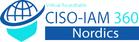 CISO-IAM 360 Roundtable – Nordics