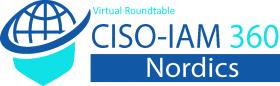 CISO-IAM 360 Roundtable – Nordics