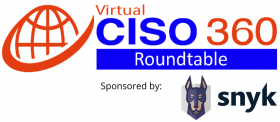 Snyk, CISO 360 Roundtable, 18 May 2021